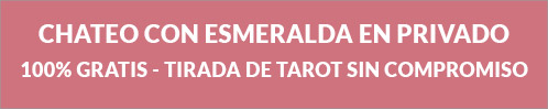 Chateo con Esmeralda en privado - 100% gratis - Tirada de tarot sin compromiso